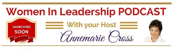 PODCAST: Women in Leadership – You're Invited to be Interviewed…
