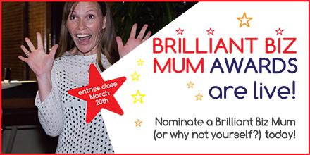 Entered the 2017 Motivating Mum Brilliant Biz Mum Awards yet?